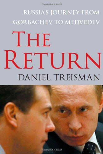 The Return: Russia's Journey from Gorbachev to Medvedev