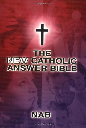 (The New Catholic Answer Bible)