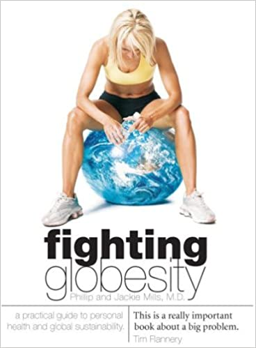 Fighting Globesity A Practical Guide To Personal Health And Sustainability By Phillip Mills Dr Jackie Mills 2007 Paperback Phillip Mills Dr Jackie Mills Random House New Zealand Nic Hall 9781869418540 Amazon Com Books