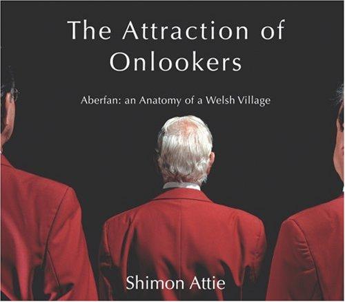 Shimon Attie: The Attraction Of Onlookers: Aberfan: An Anatomy Of A Welsh Village