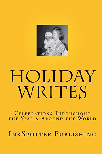 Holiday Writes: Celebrations Throughout The Year & Around The World