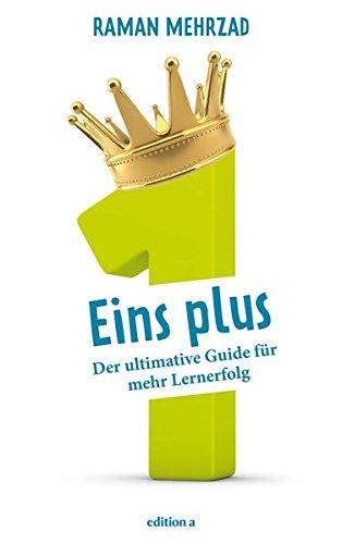 Eins plus: Der ultimative Guide für mehr Lernerfolg