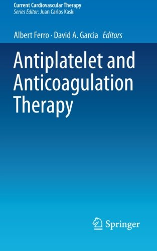 Antiplatelet and Anticoagulation Therapy (Current Cardiovascular Therapy)