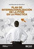 Plan De Internacionalización De La Pyme En La Práctica (Libros profesionales)