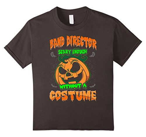 Band Director Halloween Costume (Kids Band Director Scary Enough Without Costume Halloween Tshirt 4 Asphalt)