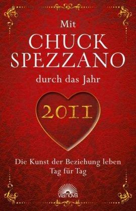 Mit Chuck Spezzano durch das Jahr 2011: Die Kunst der Beziehung leben Tag für Tag