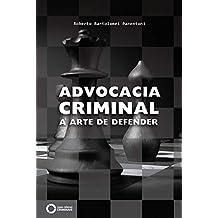 Advocacia criminal: a arte de defender (Portuguese Edition)