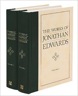 The Works of Jonathan Edwards 2 Vols: Amazon co uk: Jonathan
