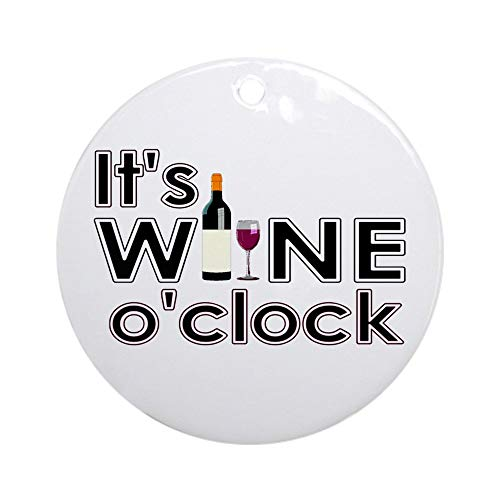 - CafePress It's Wine O'clock Ornament (Round) Round Holiday Christmas Ornament