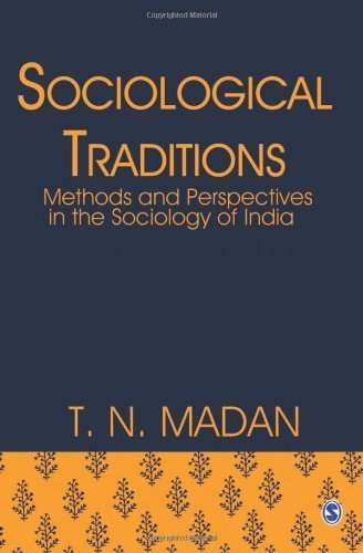 Read Online Sociological Traditions: Methods and Perspectives in the Sociology of India by Madan, T N (2011) Hardcover ebook