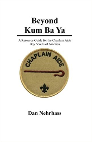 Beyond kum ba ya a resource guide for the chaplain aide scouts beyond kum ba ya a resource guide for the chaplain aide scouts own service boy scouts of america dan nehrbass 9781440416088 amazon books fandeluxe Images