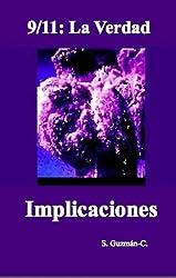 9/11: La Verdad / Implicaciones (Spanish Edition)