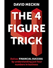 The 4 Figure Trick: The non-financial managers guide to better and faster business decisions
