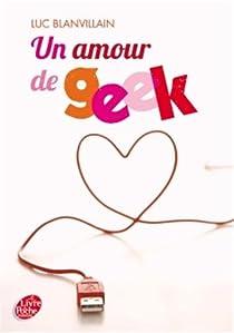 Un amour de geek par Blanvillain