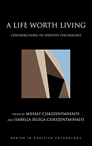 A Life Worth Living: Contributions to Positive Psychology (Series in Positive Psychology)