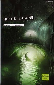 Noire lagune par Bousquet