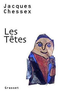 Les têtes : [portraits], Chessex, Jacques (1934-2009)