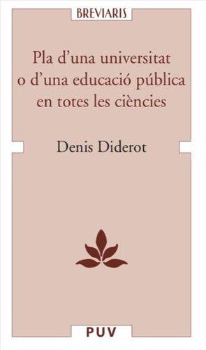 Descargar Libro Pla D'una Universitat O D'una Educació Pública En Totes Les Ciències Denis Diderot