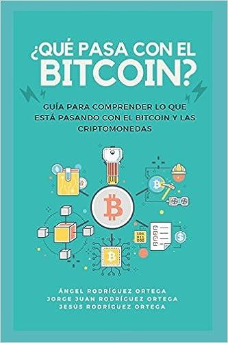 Guía para comprender la actualidad de Bitcoin y las criptomonedas, carteras digitales, inversión, el concepto de blockchain y la minería.