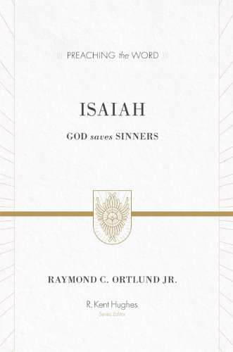 Isaiah (Redesign): God Saves Sinners (Preaching the Word)