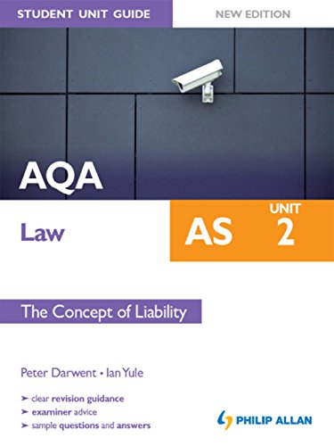 AQA AS Law Student Unit Guide New Edition: Unit 2 The Concept of Liability