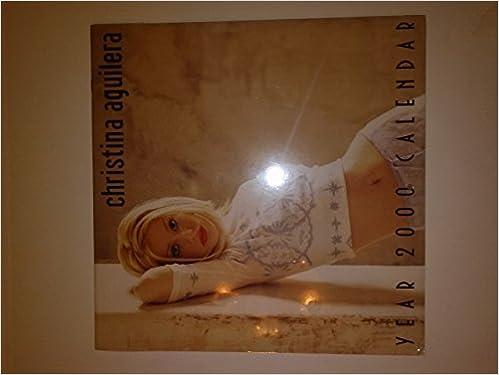Christina Aguilera Year 2000 Calendar: Christina Aguilera: 9781928985075: Amazon.com: Books
