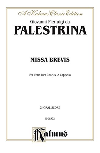 Missa Brevis: For SATB, A Cappella Chorus/Choir with Latin Text (Choral Score) (Kalmus Edition)