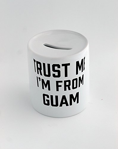 Money Box With Trust Me I Am From Guam