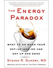 The Energy Paradox: What to Do When Your Get-Up-and-Go Has Got Up and Gone