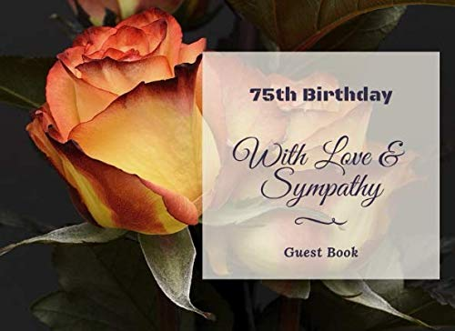 (75th Birthday: Birthday Guest Book - Record Guest Memories, Thoughts and Best Wishes in This special Gift Log for Birthday Parties)