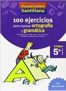 100 ejercicios para repasar ortografía y gramática Lengua 5º Primaria