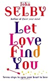 Let Love Find You, John Selby, 1846040221