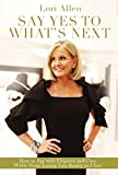 Say Yes to What's Next: How to Age with Elegance