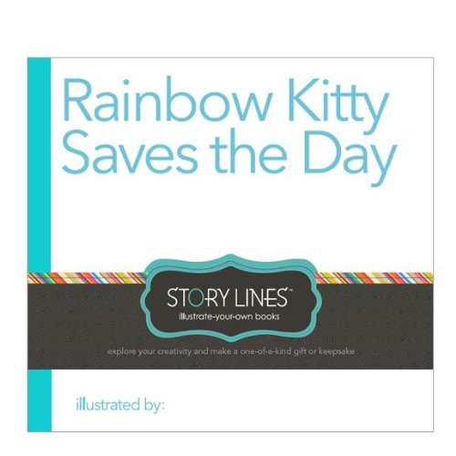 Own Kitty (Story Lines: Rainbow Kitty Saves the Day (Illustrate Your Own Book))