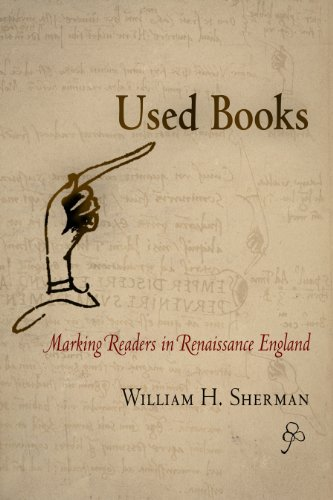 Used Books: Marking Readers in Renaissance England (Material Texts) -  William H. Sherman, Paperback