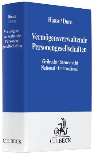 Vermögensverwaltende Personengesellschaften: Zivilrecht - Steuerrecht, National - International Gebundenes Buch – 7. Juni 2013 Florian Haase Katrin Dorn Lars Behrendt Matthias Hofacker