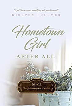Hometown Girl After All (Hometown Series Book 2) by [Fullmer, Kirsten]