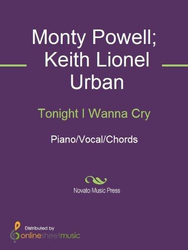 Tonight I Wanna Cry Kindle Edition By Keith Urban Monty Powell
