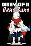 Diary Of A Geno Sans: Aftertale (Alternate Universe) (Volume 1)