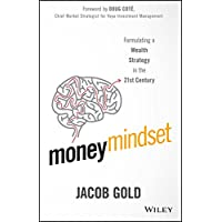 Money Mindset: Formulating a Wealth Strategy in the 21st Century