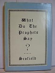 What Do the Prophets Say de C.I. Scofield