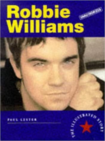 Book Robbie Williams: The Illustrated Story by Paul Lester (1998-10-30)