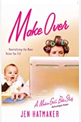 Make Over: Revitalizing the Many Roles You Fill (A Modern Girl's Bible Study Book 4) Kindle Edition