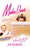 Make Over: Revitalizing the Many Roles You Fill (A Modern Girl's Bible Study Book 4)