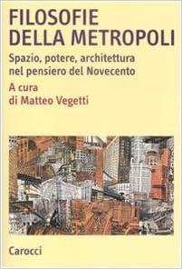 Book Filosofie della metropoli. Spazio, potere, architettura nel Novecento