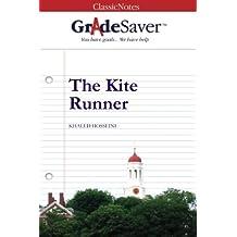 GradeSaver (TM) ClassicNotes The Kite Runner: Study Guide
