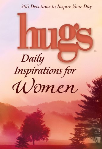 Hugs Daily Inspirations for Women: 365 Devotions to Inspire Your Day (Hugs Series) -