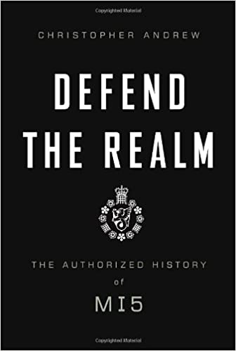 Download online Defend the Realm: The Authorized History of MI5 PDF, azw (Kindle), ePub, doc, mobi