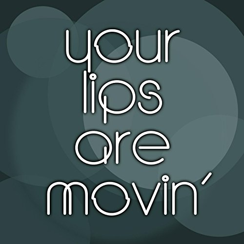 Your Lips Are Movin (Meghan Trainor Covers) by If Moving ...