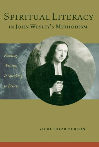 Spiritual Literacy in John Wesley's Methodism: Reading, Writing, and Speaking to Believe (Studies in Rhetoric & Religion) by Baylor University Press